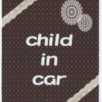 レース&ドット『child in car』